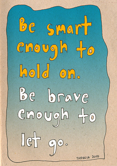 Be Brave Enough To Let Go