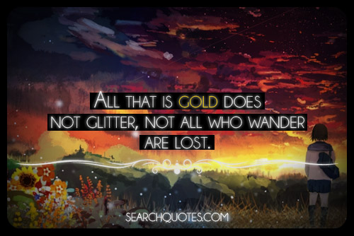 "Cool Quotations ""All That Is Gold …"""