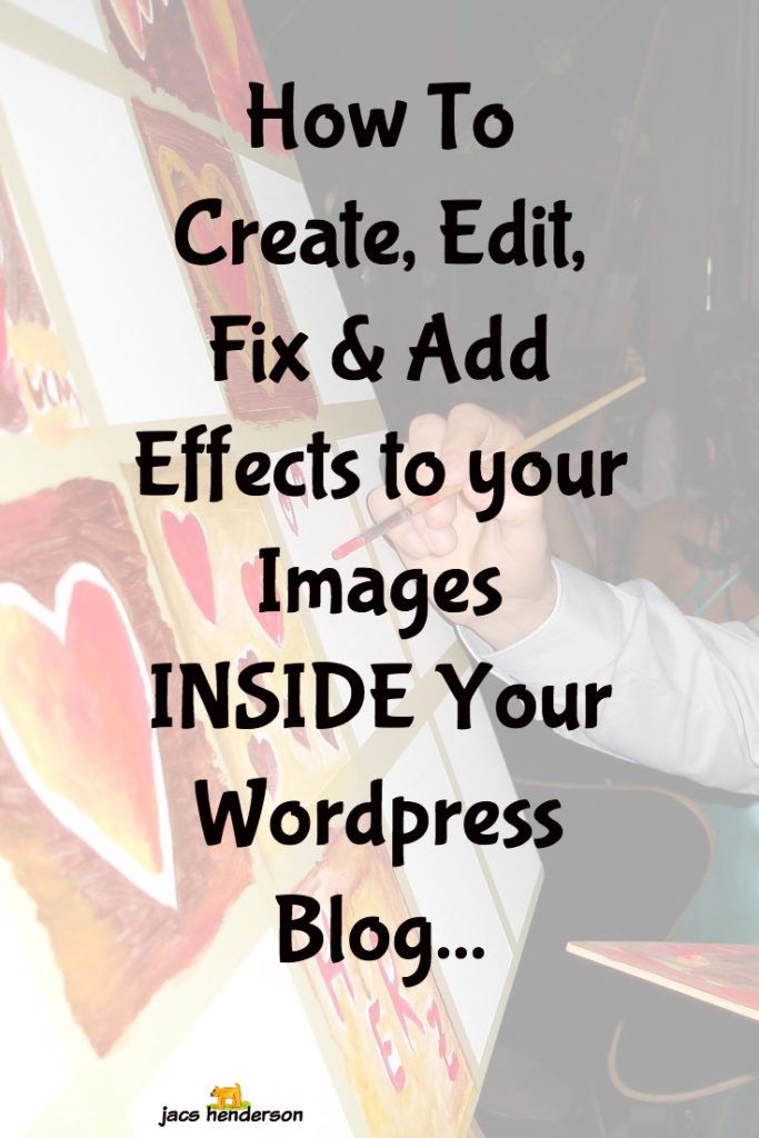 How to create, edit, fix & add effects to your images INSIDE your WordPress blog