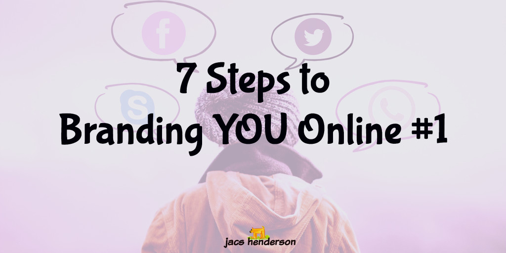 7 Steps To Branding YOU Online #1