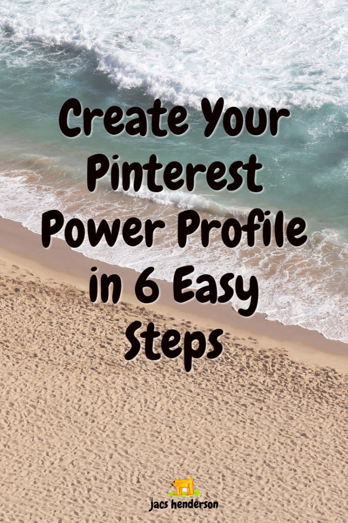 Create Your Pinterest Power Profile in 6 Easy Steps