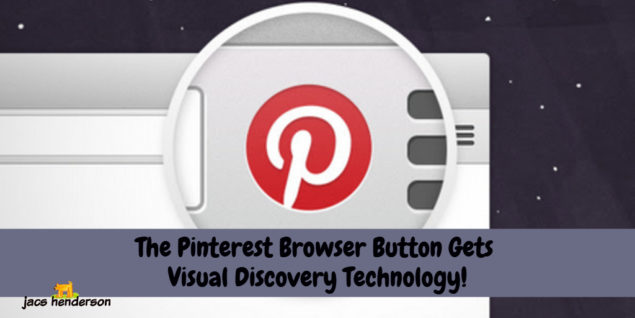 Woop! The Pinterest Browser Button Gets Visual Discovery Technology