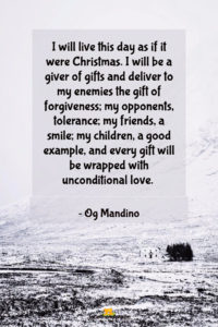 I will live this day as if it were Christmas...
