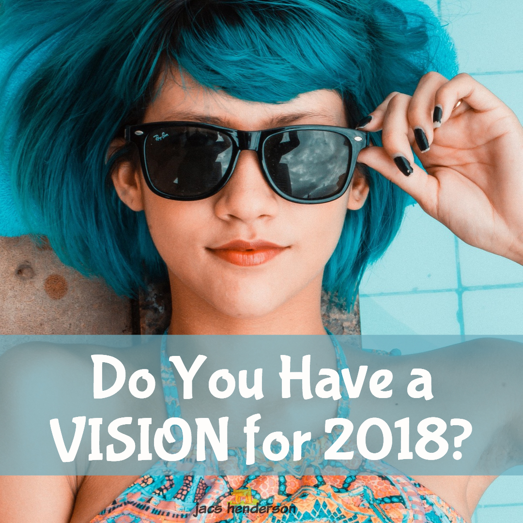 Do you have a vision for 2018?