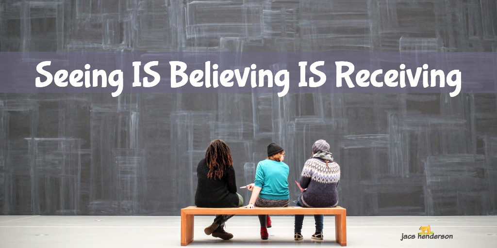Seeing IS Believing IS Receiving