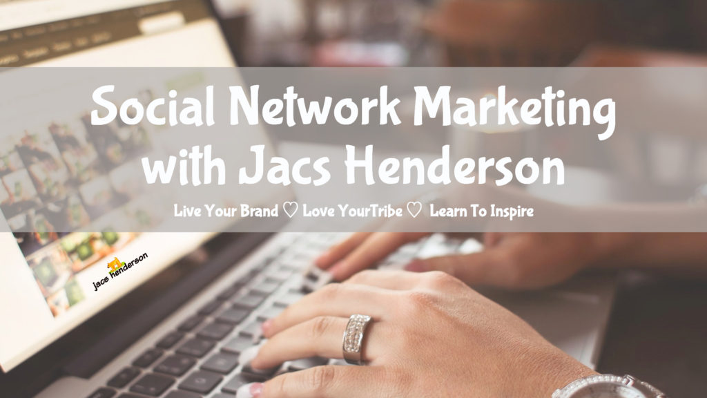 Social Network Marketing with Jacs Henderson